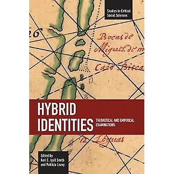 Hybrid Identities Theoretical and Empirical Examinations Studies in Critical Social Sciences