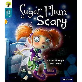 Oxford Reading Tree Story Sparks Oxford Level 9 Sugar Plum Scary by Murtagh & Ciaran