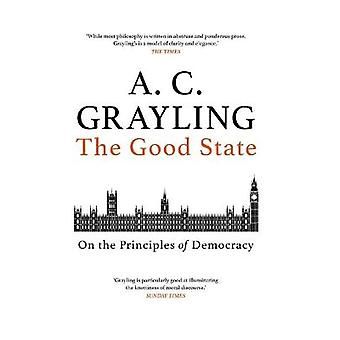 The Good State On the Principles of Democracy