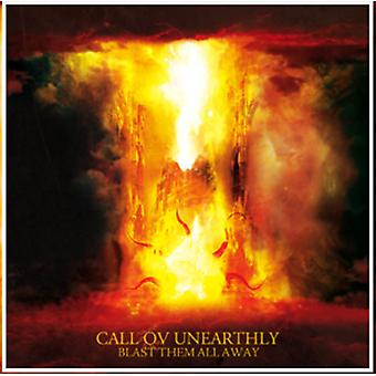 Call Ov Unearthly - Blast Them All Away [CD] USA import