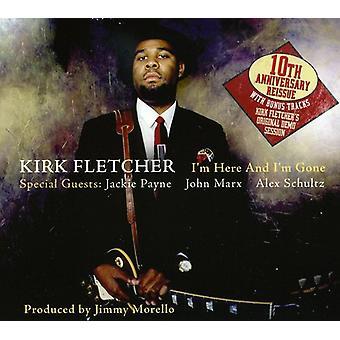 Kirk Fletcher - ich bin hier & ich bin Gone-Tenth Jubiläum [CD] USA import