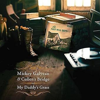 Mickey Galyean & Cullen's Bridge - My Daddys Grass [CD] USA import