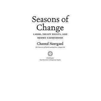 Seasons of Change - Labor Treaty Rights and Ojibwe Nationhood by Chant