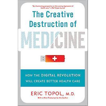 La Destruction créatrice de physiologie ou médecine: comment la révolution numérique sera