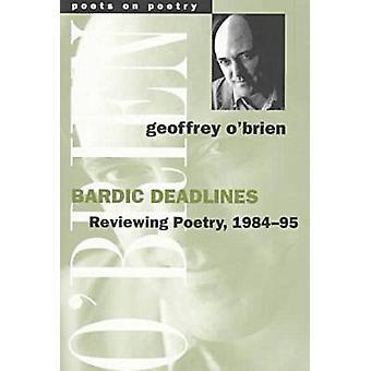 Bardic Deadlines - Reviewing Poetry - 1984-95 by Geoffrey O'Brien - 97