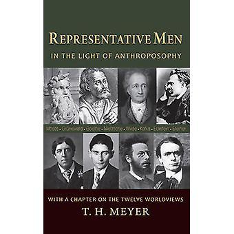Vertegenwoordiger mannen - in het licht van de antroposofie door T. H. Meyer - Ca