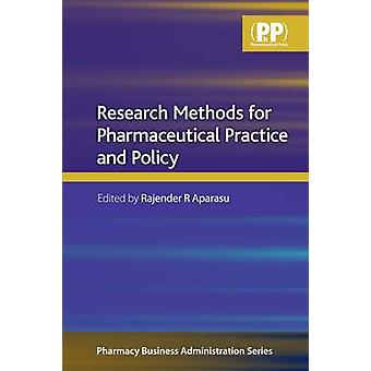 Research Methods for Pharmaceutical Practice and Policy by Rajender R