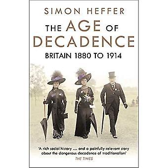 De leeftijd van decadentie: Groot-Brittannië 1880 tot 1914