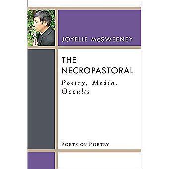 Necropastoral: Poesie, Medien, okkultischen (Dichter Lyrik)