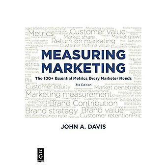 Measuring Marketing: The 100+�Essential Metrics Every�Marketer Needs 3rd Edition