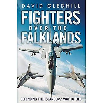 Fighters Over the Falklands: Defending the Islanders' Way of Life