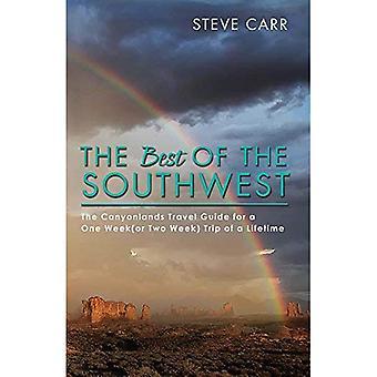 Das Beste aus dem Südwesten: Canyonlands Travel Guide für eine eine Woche (oder zwei Woche) Reise Ihres Lebens
