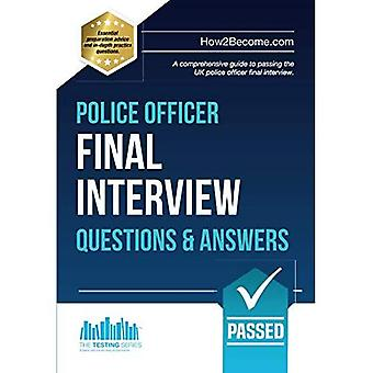 Police Officer Final Interview Questions and Answers: A Comprehensive Guide to Passing the UK Police Officer Final Interview