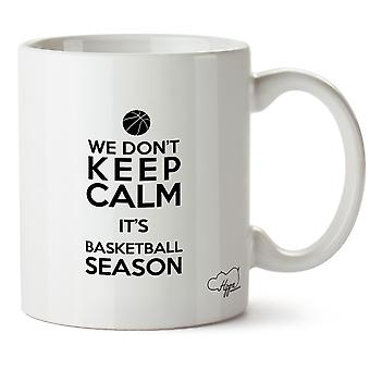 Hippowarehouse We Don't Keep CalmIt's  Basketball Season Printed Mug Cup Ceramic 10oz