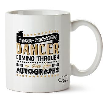 Hippowarehouse супер Awesome танцор сквозь нет времени для автографы, танцы печатные кружки чашки керамические 10oz