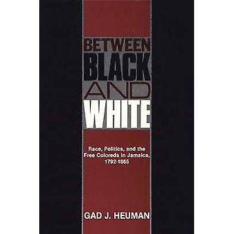بين الأبيض والأسود سباق السياسة والزنوج الحرة في جامايكا 17921865 بجاد هومان &