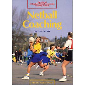 Netball Coaching by Crouch & Heather