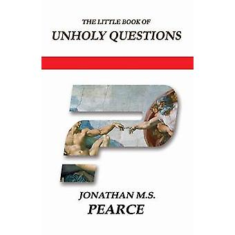The Little Book onheilige vragen van Pearce & Jonathan M. S.