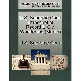 U.S. Supreme Court Transcript of Record U S v. Wunderlich Martin by U.S. Supreme Court