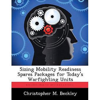 Sizing-Mobilität-Bereitschaft erspart Pakete für heutige Warfighting Einheiten von Beckley & Christopher M.