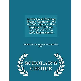 Internationale Ehe Broker Regulation Act of 2005 Agenturen umgesetzt haben einige aber nicht alle der Handlungen Anforderungen Gelehrte Wahl Ausgabe von Vereinigte Staaten Regierungsverantwortlichkeit