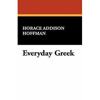 Dagelijks Grieks door Hoffman & Horace Addison