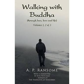 Walking with Buddha Volumes 1 2  3 by Ransome & A. P.