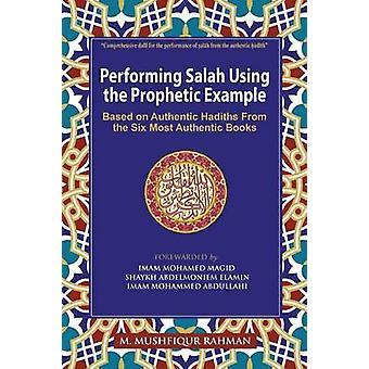 Executando Salah usando a cor exemplo profético baseada em Hadiths autênticos dos seis livros mais autênticos de Rahman & Mushfiqur M.