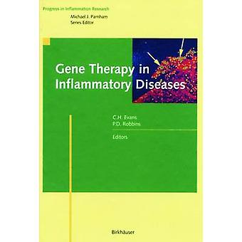 Gene Therapy in Inflammatory Diseases by Evans & Christopher H.