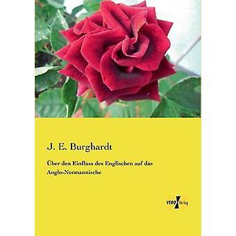 ber den Einfluss des Englischen auf das AngloNormannische by Burghardt & J. E.