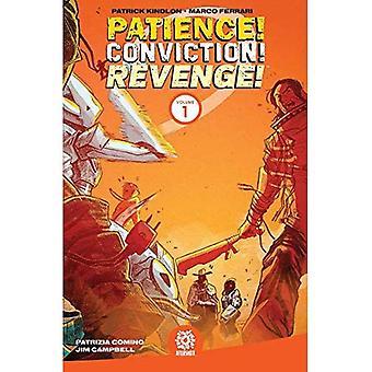 Tålmodighet! Overbevisning! Hevn! Vol. 1