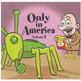 Only in America - Vol. 2-Only in America [CD] USA import