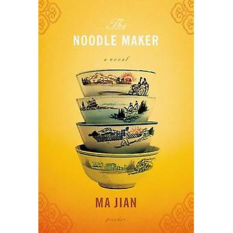 The Noodle Maker by Ma Jian - Flora Drew - 9780312424794 Book