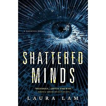Shattered Minds - A Pacifica Novel by Laura Lam - 9780765382078 Book
