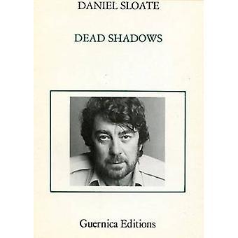 Dead Shadows by Daniel Sloate - 9780919349179 Book