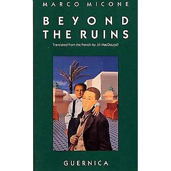 Beyond the Ruins by Marco Micone - Jill MacDougall - 9780920717868 Bo