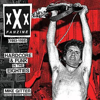 XXX Fanzine (1983-1988) - Hardcore and Punk in the Eighties by Mike Gi