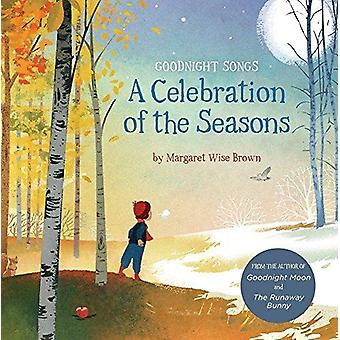 Celebration of the Seasons - A - Goodnight Songs by Margaret Wise Brow