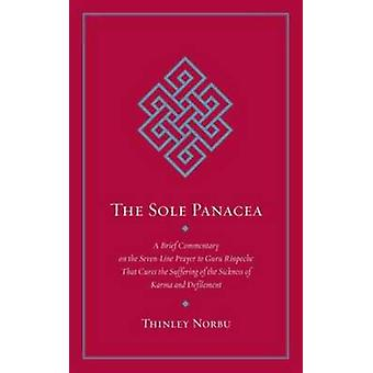 The Sole Panacea - Abrief Commentary on the Seven-Line Prayer to Guru