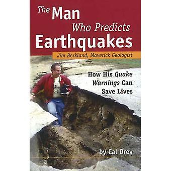 The Man Who Predicts Earthquakes - Jim Berkland - Maverick Geologist -