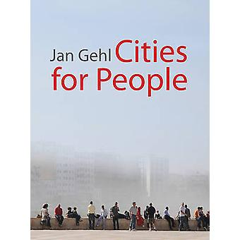 Cities for People by Jan Gehl - Richard Rogers - 9781597265737 Book