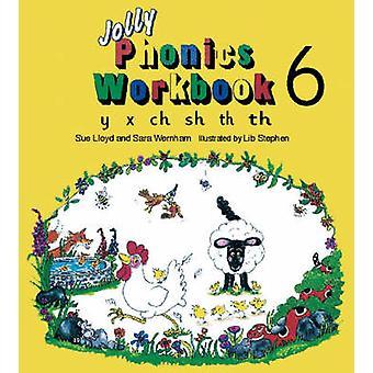 Jolly Phonics Workbook 6 - y - x - ch - sh - th by Susan M. Lloyd - Sa