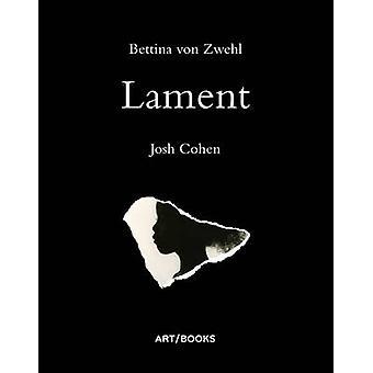 Lament by Bettina von Zwehl - Josh Cohen - 9781908970275 Book