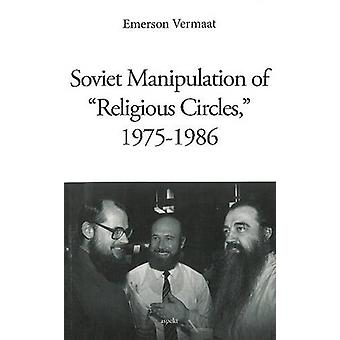 """Soviet Manipulation of """"Religious Circles"""" - 1975-1986 by E"""