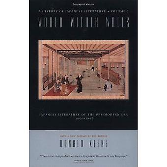 Verden innen vegger: japansk litteratur før moderne tid 1600-1867 (historien om japansk litteratur)