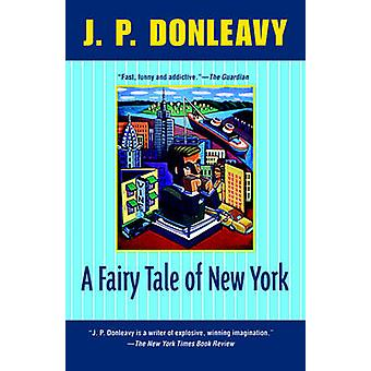 A Fairy Tale of New York by J.P. Donleavy - 9780871132642 Book