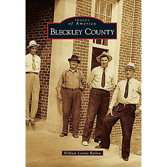 Bleckley County by William Lonnie Barlow - 9780738585918 Book