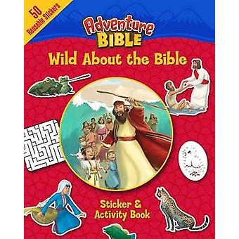 Wild About the Bible Sticker and Activity Book by Illustrated by David Miles