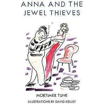 Anna and the Jewel Thieves by Tune & Mortimer