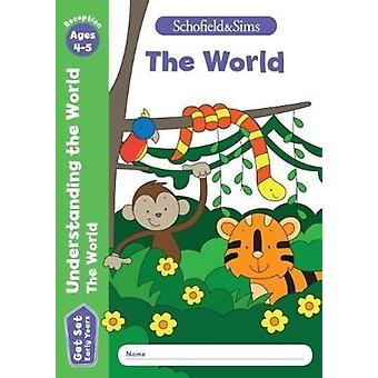 Get Set Understanding the World The World Early Years Foun